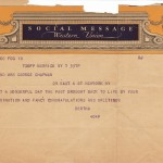 "1936 telegram to George Chapman reading ""WHAT A WONDERFUL DAY THE PAST BROUGHT BACK TO LIFE BY YOUR IMAGINATION AND FANCY CONGRATULATIONS AND GREETINGS"""