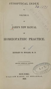 "Bolles, Richard. M. ""Synoptical Index to Volume II of Jahr's New Manual of Homeopathic Practice,"" 1843. (Medical Heritage Library. www.archive.org)"